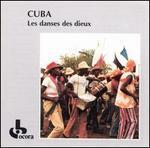 Cuba: The Dances of the Gods