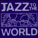 Jazz to the World