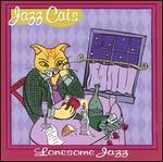 Jazz Cats: Lonesome Jazz
