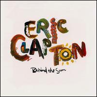 Behind the Sun - Eric Clapton