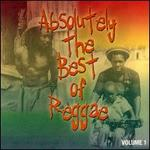 Absolutely the Best of Reggae, Vol. 1