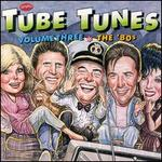 Tube Tunes, Vol. 3: the '80s