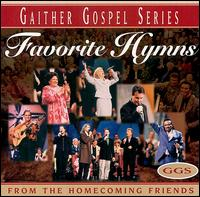 Favorite Hymns of the Homecoming Friends - Bill & Gloria Gaither