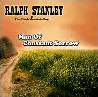 Man of Constant Sorrow - Ralph Stanley & the Clinch Mountain Boys