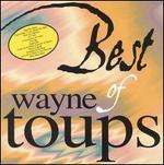 The Best Of Wayne Toups