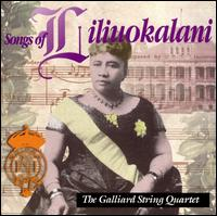 Songs of Liliuokalani - Galliard String Quartet