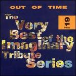 Out of Time: The Very Best of the Imaginary Tribute Series