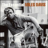 The Essential Miles Davis [Columbia/Legacy] - Miles Davis