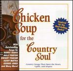Chicken Soup For The Country Soul: Country Songs That Open The Heart, Uplift & Inspire