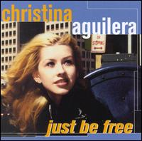 Just Be Free - Christina Aguilera