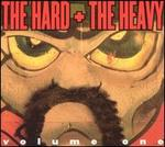 The Hard + the Heavy, Vol. 1