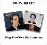 Slug Line/Two Bit Monsters