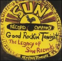 Good Rockin' Tonight: The Legacy of Sun Records - Various Artists