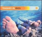 Trashed in Ibiza