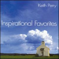 Inspirational Favorites - Keith Perry
