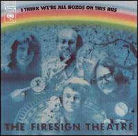 I Think We're All Bozos on This Bus - Firesign Theatre