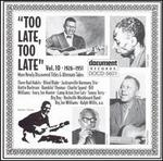 Too Late, Too Late Blues, Vol. 10: 1926-1951