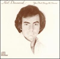 You Don't Bring Me Flowers - Neil Diamond