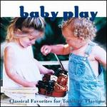 Baby Play: Classical Favorites for Toddler's