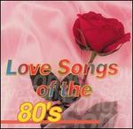 Love Songs of the 80's [Sony]