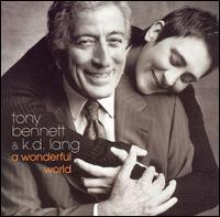 A Wonderful World - Tony Bennett & k.d. lang