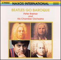 Beatles Go Baroque - Peter Breiner & His Chamber Orchestra