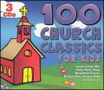 100 Church Classics for Kids