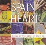 Spain in My Heart: Songs of the Spanish Civil War [Appleseed]
