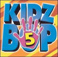 Kidz Bop, Vol. 5 - Kidz Bop Kids