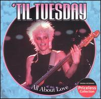 All About Love - 'Til Tuesday