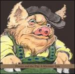 Pincus and the Pig: A Klezmer Tale