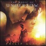 Philip Glass: The Music of Undertow