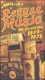 This Is Reggae Music: The Golden Era 1960-1975