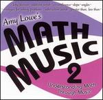 Amy Lowe's Math Music, Vol. 2: Understanding Math Through Music