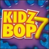 Kidz Bop, Vol. 7 - Kidz Bop Kids