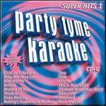 Party Tyme Karaoke: Super Hits, Vol. 1