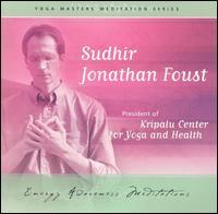 Energy Awareness Meditation - Sudhir Jonathan Foust