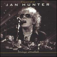 Strings Attached: A Very Special Night with Ian Hunter - Ian Hunter