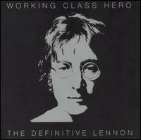 Working Class Hero: The Definitive Lennon - John Lennon