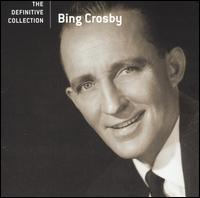 The Definitive Collection [Geffen] - Bing Crosby