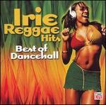 Irie Reggae Hits: Best of Dancehall