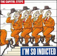 I'm So Indicted - Capitol Steps