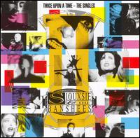 Twice Upon a Time: The Singles - Siouxsie and the Banshees