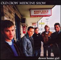 Down Home Girl - Old Crow Medicine Show