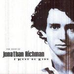 The Best of Jonathan Richman: I Must Be King