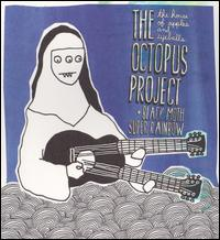 The House of Apples and Eyeballs - Black Moth Super Rainbow / The Octopus Project