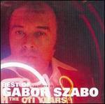 The Best of Gabor Szabo in the CTI Years - Gabor Szabo