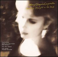 Shooting Straight in the Dark - Mary-Chapin Carpenter