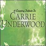 A Country Tribute to Carrie Underwood