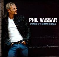 Prayer of a Common Man - Phil Vassar